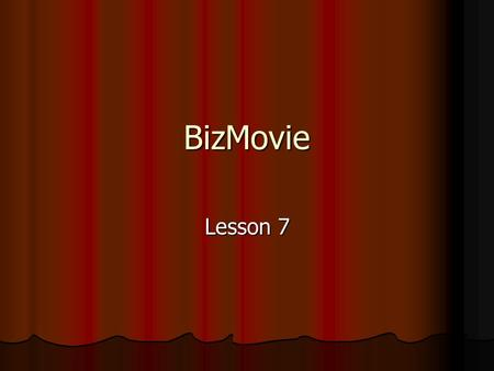 BizMovie Lesson 7. Venture Capitalist A person who invests cash in a new and innovative business A person who invests cash in a new and innovative business.