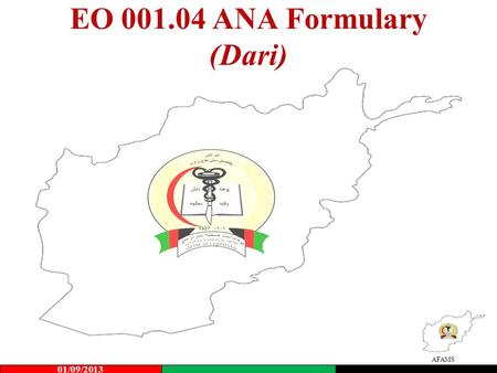 AFAMS EO 001.04 ANA Formulary (Dari) 01/09/2013. AFAMS Importance of Lesson (Dari) Previous lessons made students aware of the Laws, Regulations, and.
