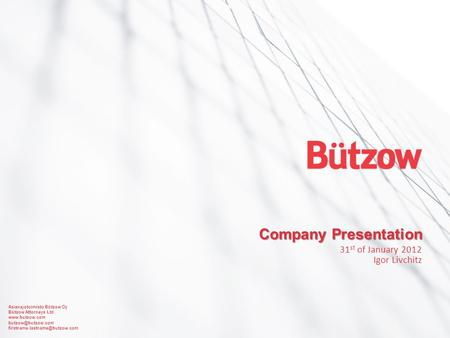 Asianajotoimisto Bützow Oy Bützow Attorneys Ltd.   Company Presentation 31 st of January 2012.