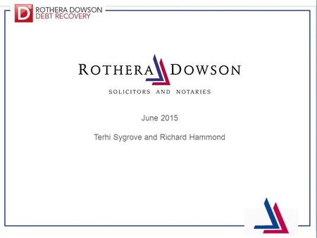 June 2015 Terhi Sygrove and Richard Hammond. This Presentation will cover… General information about the firm What areas we specialise in More about Debt.