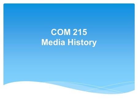 COM 215 Media History.  Defining New Media  Affordances and Uses of New Media  Media Convergence  Break  Defining Culture OUTLINE.
