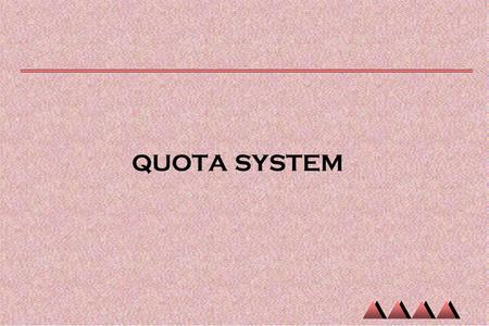 QUOTA SYSTEM. What does Quota System mean Reservation in public sector units Union and State civil services union and state government departments public.