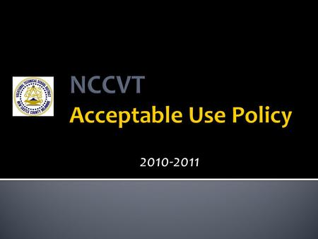 2010-2011. As a student in the NCCVT school district, you are privileged to have access to your own individual account on the District network. Your account.