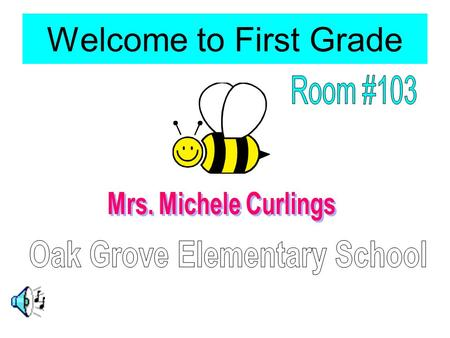 Welcome to First Grade All About Mrs. Curlings… It is hard to believe that this will be my 21st year of teaching ! Eight of those years I have taught.