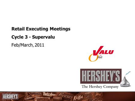 Retail Executing Meetings Cycle 3 - Supervalu Feb/March, 2011.