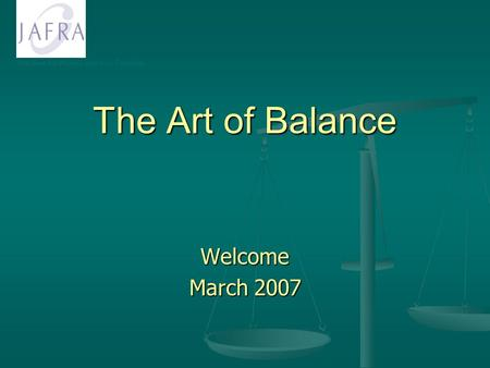 The Best for Women and their Families The Art of Balance Welcome March 2007.