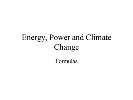 Energy, Power and Climate Change Formulas. Wind Power.