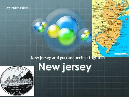 New jersey New jersey and you are perfect together By Paden Elbert.