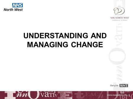 0 UNDERSTANDING AND MANAGING CHANGE. 1 LEARNING OUTCOMES To understand common reactions to change To develop an understanding of barriers to change and.