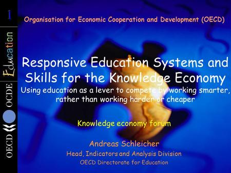 Responsive Education Systems and Skills for the Knowledge Economy Using education as a lever to compete by working smarter, rather than working harder.