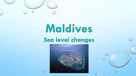 Maldives-Introduction The Maldives is a group of coral islands in the Indian ocean and they are just west of India and Sri Lanka. The capital is Male.