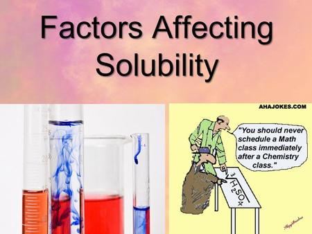 Factors Affecting Solubility. What is Solubility? Describes the amount of solute that dissolves in a solvent.