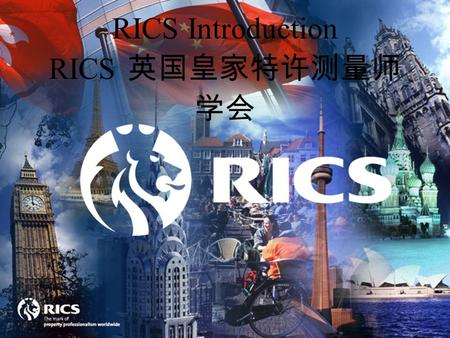 RICS Introduction RICS 英国皇家特许测量师 学会 1 RICS – Standards, specifications and regulation James Kavanagh – Director Land Group Corporate Professional Local.