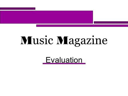 Music Magazine Evaluation. F orms and C onventions… My magazine slightly challenges some of the conventions particularly with the fonts in on the front.