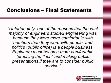 "Conclusions – Final Statements ""Unfortunately, one of the reasons that the vast majority of engineers studied engineering was because they were more comfortable."
