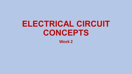 ELECTRICAL CIRCUIT CONCEPTS