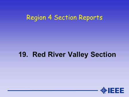 Region 4 Section Reports 19. Red River Valley Section.