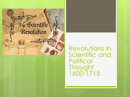 Revolutions in Scientific and Political Thought 1600-1715.
