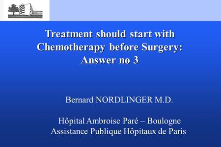 Treatment should start with Chemotherapy before Surgery: