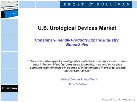 U.S. Urological Devices Market Consumer-Friendly Products Expand Industry, Boost Sales The continual usage of a urological catheter has routinely caused.