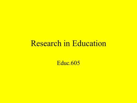 Research in Education Educ.605. Course Requirements Group presentation. Article summaries. Literature Review presentation (PowerPoint). Literature Review.