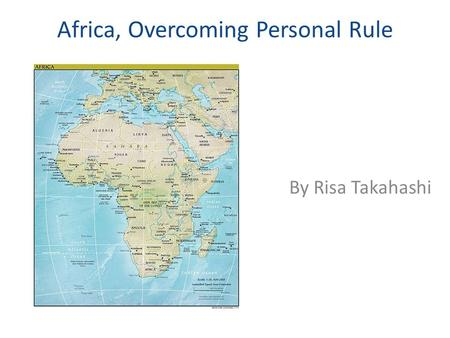 Africa, Overcoming Personal Rule By Risa Takahashi.