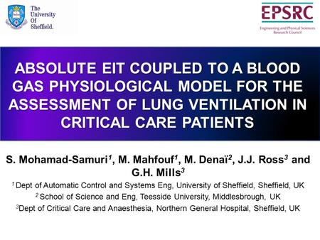 S. Mohamad-Samuri 1, M. Mahfouf 1, M. Denaï 2, J.J. Ross 3 and G.H. Mills 3 1 Dept of Automatic Control and Systems Eng, University of Sheffield, Sheffield,