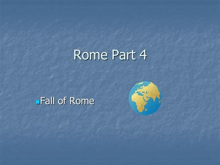 Rome Part 4 Fall of Rome Fall of Rome. Fall of Rome Long, slow process Long, slow process Emperor Diocletion divided empire into 2 parts in an attempt.