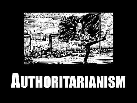 A UTHORITARIANISM. D EFINITION Form of government characterized by absolute obedience to a formal authority Little individual freedom Expectation of unquestioned.