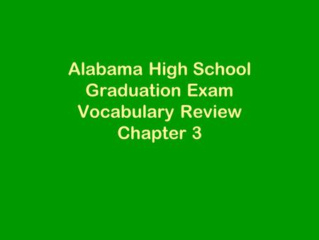 Alabama High School Graduation Exam Vocabulary Review Chapter 3.