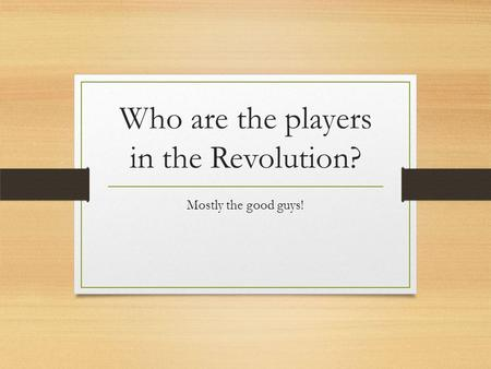 Who are the players in the Revolution? Mostly the good guys!
