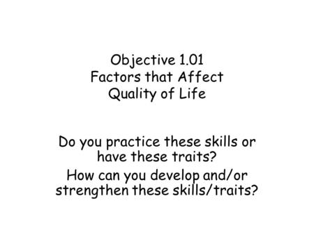 Objective 1.01 Factors that Affect Quality of Life