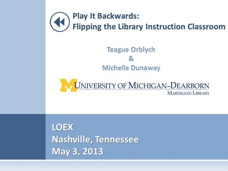 LOEX Nashville, Tennessee May 3, 2013. R OADMAP #flipclass 1. What is flipped instruction? 2. How we flipped the library instruction classroom 3. Outcomes.