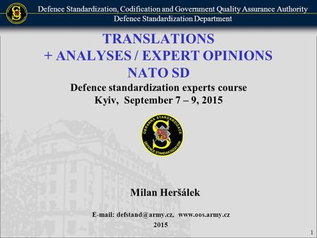 Defence Standardization, Codification and Government Quality Assurance Authority Defence Standardization Department TRANSLATIONS + ANALYSES / EXPERT OPINIONS.