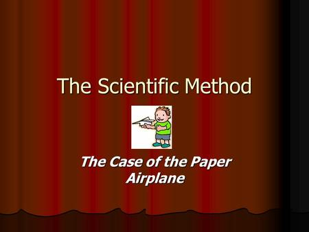 The Case of the Paper Airplane
