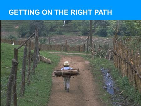 GETTING ON THE RIGHT PATH. The four main objectives of the workshop are to enable participants to: GETTING ON THE RIGHT PATH.