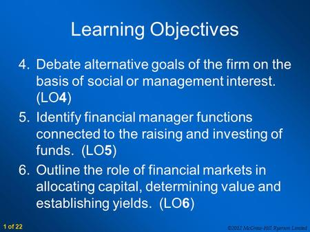 ©2012 McGraw-Hill Ryerson Limited 1 of 22 Learning Objectives 4.Debate alternative goals of the firm on the basis of social or management interest. (LO4)