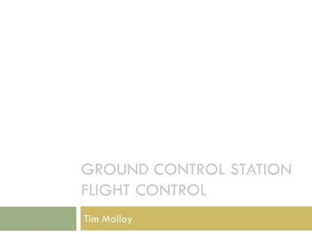Ground Control Station Flight conTrol