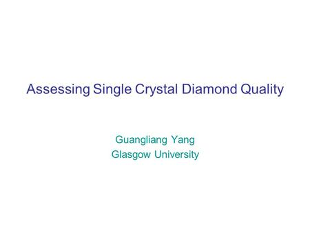 Assessing Single Crystal Diamond Quality