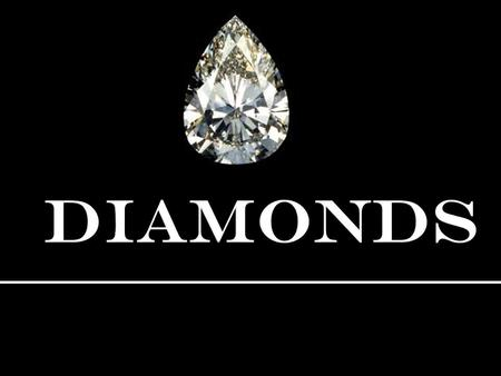  WHAT DOES IT MEAN TO BE A DIAMOND?  Diamonds come in all shapes and sizes.  Diamond come in all colors: ……so be the Diamond you were meant to be……