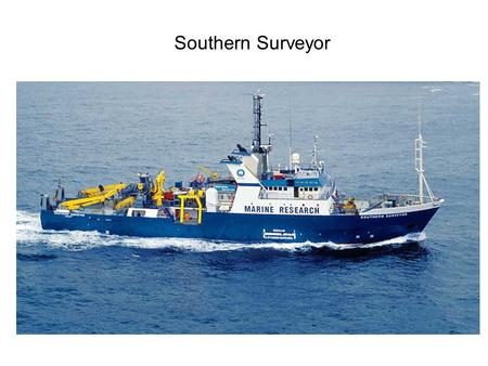 Southern Surveyor. Instruments on the Southern Surveyor Radiosondes PNNL Atmospheric Remote Sensing Laboratory (PARSL) Surface Fluxes Sea Surface Temperature.