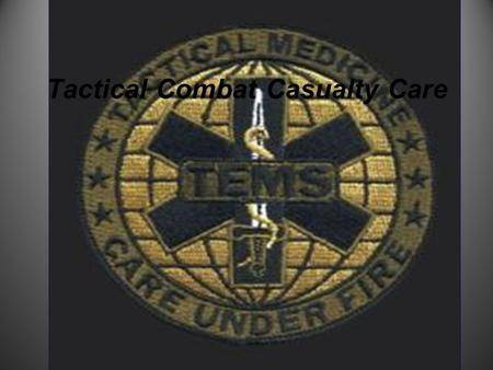 Tactical Combat Casualty Care. Introdution Civilian medical trauma training is based on the following principles: Emergency Medical Technicians (EMT-B,I,P)
