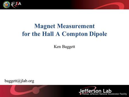 Magnet Measurement for the Hall A Compton Dipole Ken Baggett