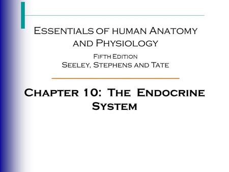 Chapter 10: The Endocrine System