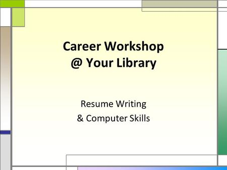Career Your Library Resume Writing & Computer Skills.