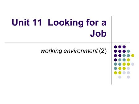 Unit 11 Looking for a Job working environment (2).