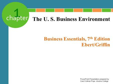 Business Essentials, 7th Edition Ebert/Griffin