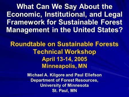 What Can We Say About the Economic, Institutional, and Legal Framework for Sustainable Forest Management in the United States? Roundtable on Sustainable.