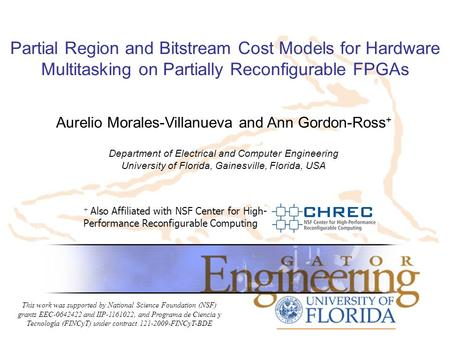 Partial Region and Bitstream Cost Models for Hardware Multitasking on Partially Reconfigurable FPGAs + Also Affiliated with NSF Center for High- Performance.