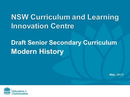 Draft Senior Secondary Curriculum Modern History May, 2012.